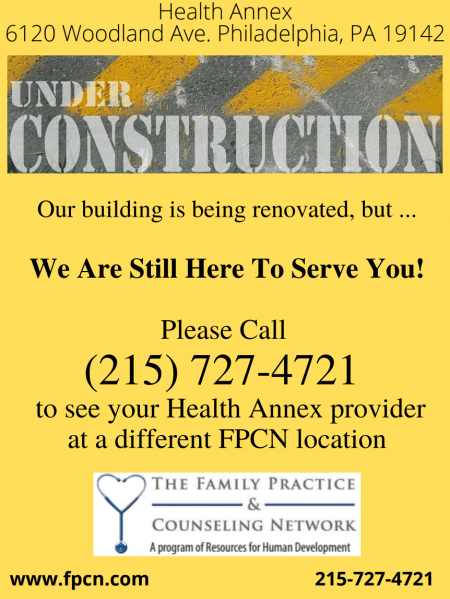 Image of yellow flyer announcing FPCN Health Annex in Philadelphia, PA is currently closed for renovations.